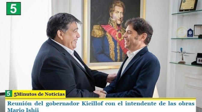 Reunión del gobernador Kicillof con el intendente de las obras Mario Ishii