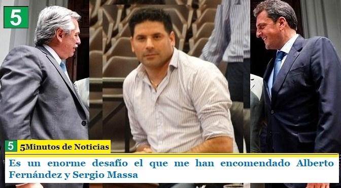 Es un enorme desafío el que me han encomendado Alberto Fernández y Sergio Massa