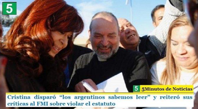 """Cristina disparó """"los argentinos sabemos leer"""" y reiteró sus críticas al FMI sobre violar el estatuto"""