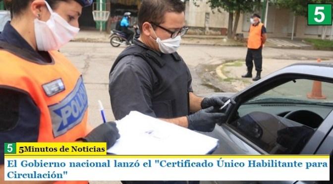 """El Gobierno nacional lanzó el """"Certificado Único Habilitante para Circulación"""""""