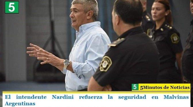 El intendente Nardini refuerza la seguridad en Malvinas Argentinas