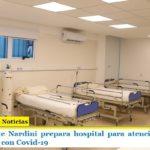 El intendente Nardini prepara hospital para atención exclusiva de pacientes con Covid-19