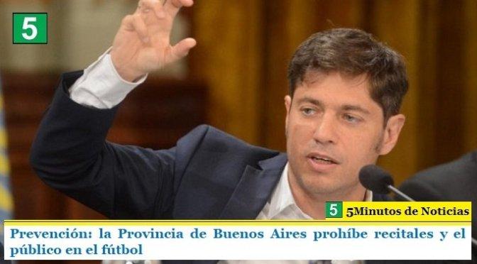 Prevención: la Provincia de Buenos Aires prohíbe recitales y el público en el fútbol