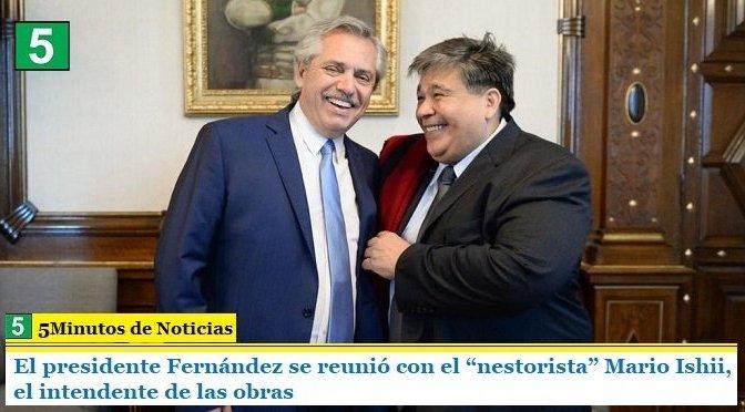 """El presidente Fernández se reunió con el """"nestorista"""" Mario Ishii, el intendente de las obras"""