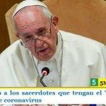 """Francisco pidió a los sacerdotes que tengan el """"coraje"""" de ir a ver enfermos de coronavirus"""