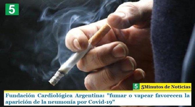 """Fundación Cardiológica Argentina: """"fumar o vapear favorecen la aparición de la neumonía por Covid-19"""