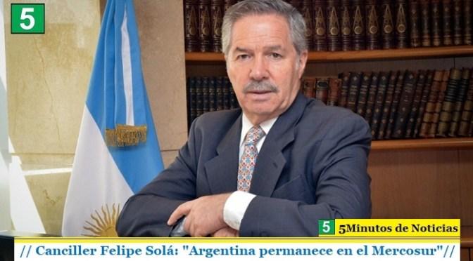 """Felipe Solá: """"Argentina permanece en el Mercosur"""""""