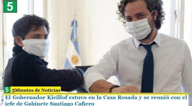 El Gobernador Kicillof estuvo en la Casa Rosada y se reunió con el jefe de Gabinete Santiago Cafiero