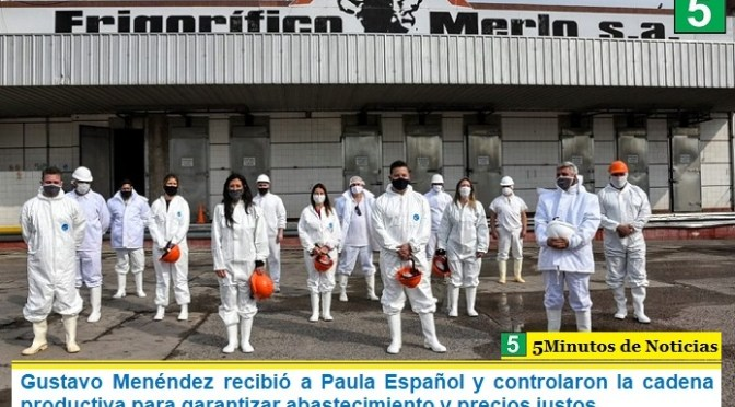 Gustavo Menéndez recibió a Paula Español y controlaron la cadena productiva para garantizar abastecimiento y precios justos
