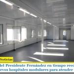 El gobierno del Presidente Fernández en tiempo record finalizó la obra de 12 nuevos hospitales modulares para atender coronavirus