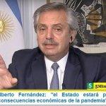 """Presidente Alberto Fernández: """"el Estado estará presente para enfrentar las consecuencias económicas de la pandemia"""""""
