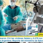 Este lunes sumaron 314 las víctimas fatales y 6.278 los infectados por coronavirus en Argentina. Reporte del ministerio de Salud