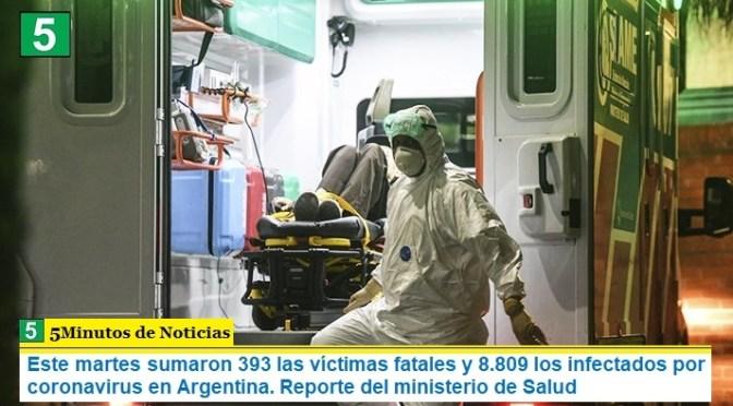 Este martes sumaron 393 las víctimas fatales y 8.809 los infectados por coronavirus en Argentina. Reporte del ministerio de Salud