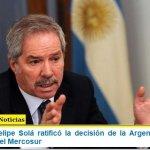 El Canciller Felipe Solá ratificó la decisión de la Argentina de seguir siendo parte del Mercosur