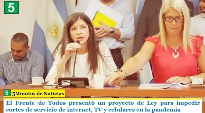 El Frente de Todos presentó un proyecto de Ley para impedir cortes de servicio de internet, TV y celulares en la pandemia