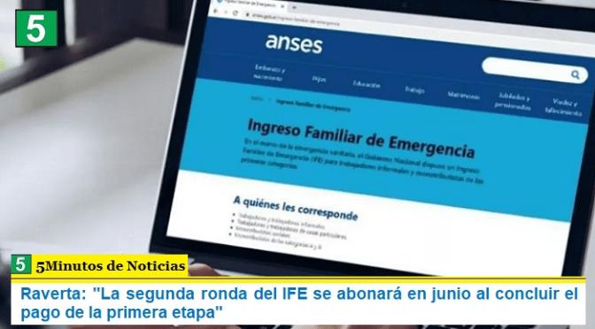 """Raverta: """"La segunda ronda del IFE se abonará en junio al concluir el pago de la primera etapa"""""""
