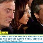 Hace 17 años Néstor Kirchner asumía la Presidencia de la Nación. El Jefe de Estado que devolvió Justicia Social, Soberanía económica e Independencia política a la Argentina