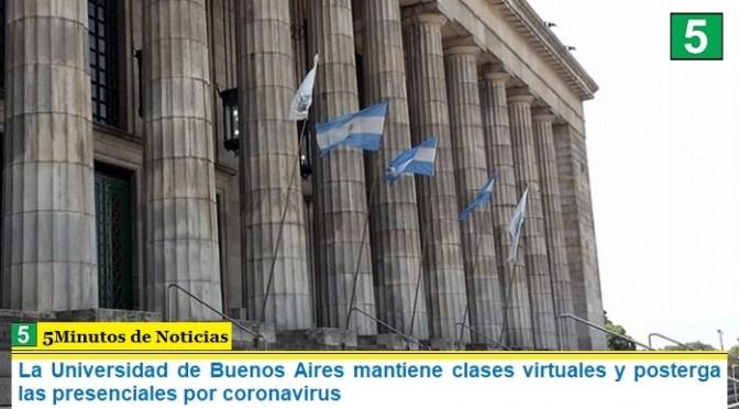La Universidad de Buenos Aires mantiene clases virtuales y posterga las presenciales por coronavirus