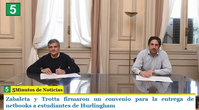 Zabaleta y Trotta firmaron un convenio para la entrega de netbooks a estudiantes de Hurlingham