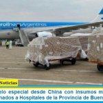 Llegó otro vuelo especial desde China con insumos médicos para el Covid-19 destinados a Hospitales de la Provincia de Buenos Aires