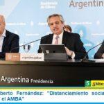 Presidente Alberto Fernández: «Distanciamiento social en el País, cuarentena en el AMBA»