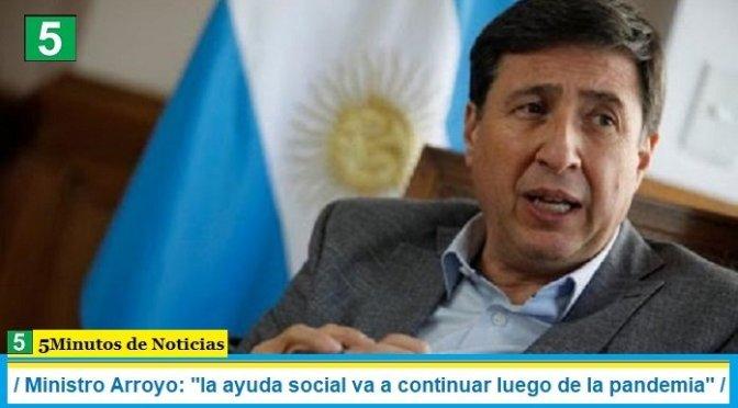 """Ministro Arroyo: """"la ayuda social va a continuar luego de la pandemia"""""""