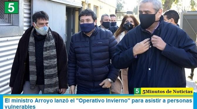 """El ministro Arroyo lanzó el """"Operativo Invierno"""" para asistir a personas vulnerables"""