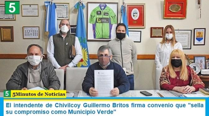 """El intendente de Chivilcoy Guillermo Britos firma convenio que """"sella su compromiso como Municipio Verde"""""""