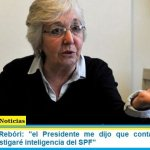"Garrigós de Rebóri: ""el Presidente me dijo que contaba con total libertad e investigaré inteligencia del SPF"""
