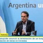 El ministro Katopodis anunció la terminación de un hospital en Santa Fe y la reanudación de obras en Córdoba