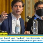 """Kicillof dijo que habrá que """"reducir drásticamente la movilidad"""" y advirtió sobre """"mayores restricciones para los próximos días"""""""