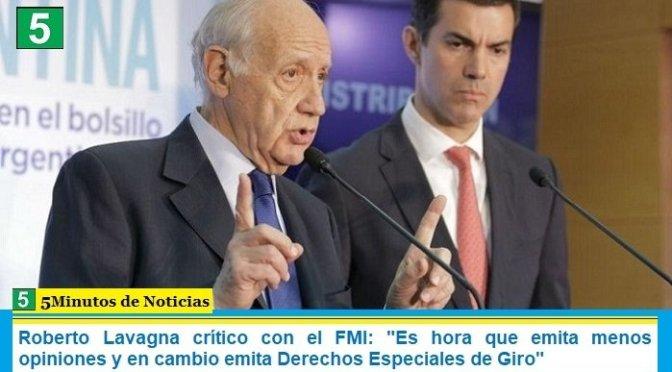 """Roberto Lavagna crítico con el FMI: """"Es hora que emita menos opiniones y en cambio emita Derechos Especiales de Giro"""""""