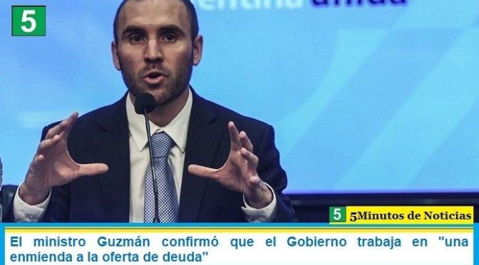 """El ministro Guzmán confirmó que el Gobierno trabaja en """"una enmienda a la oferta de deuda"""""""
