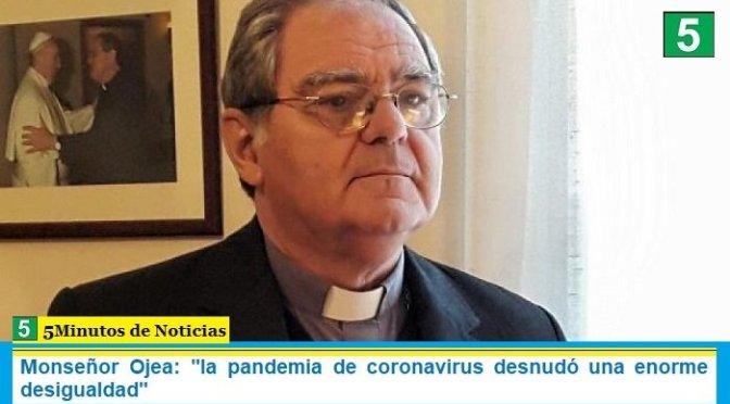 "Monseñor Ojea: ""la pandemia de coronavirus desnudó una enorme desigualdad"""
