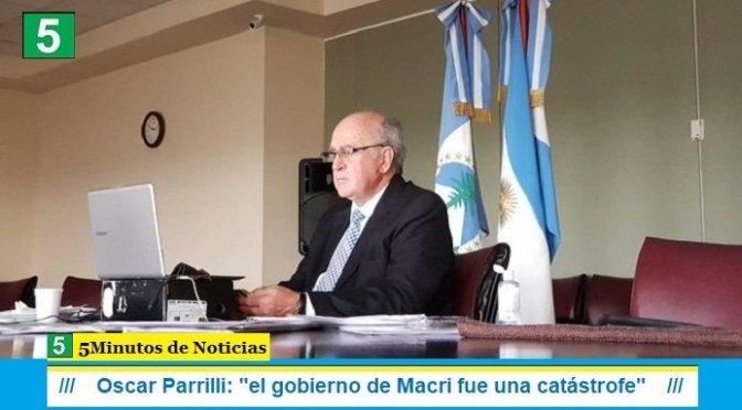 """Oscar Parrilli: """"el gobierno de Macri fue una catástrofe"""""""