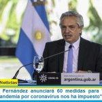 """El Presidente Fernández anunciará 60 medidas para """"salir de esta crisis que la pandemia por coronavirus nos ha impuesto"""""""