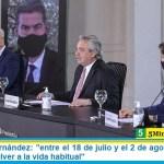 """Presidente Fernández: """"entre el 18 de julio y el 2 de agosto vamos a ir tratando de volver a la vida habitual"""""""