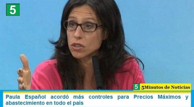 Paula Español acordó más controles para Precios Máximos y abastecimiento en todo el país