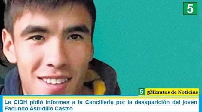 La CIDH pidió informes a la Cancillería por la desaparición del joven Facundo Astudillo Castro