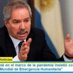 """El Canciller Solá en el marco de la pandemia insistió con la propuesta de un """"Fondo Mundial de Emergencia Humanitaria"""""""