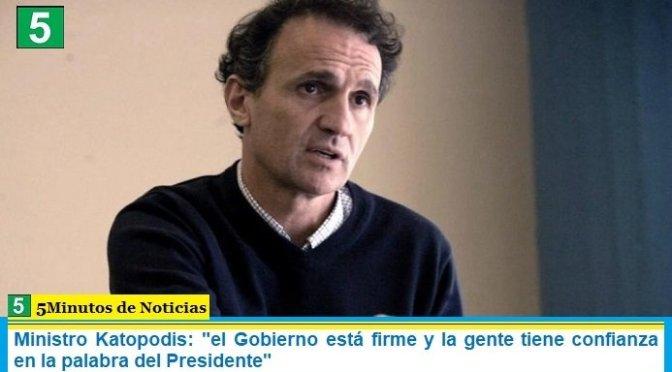 """Ministro Katopodis: """"el Gobierno está firme y la gente tiene confianza en la palabra del Presidente"""""""