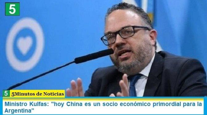 """Ministro Kulfas: """"hoy China es un socio económico primordial para la Argentina"""""""