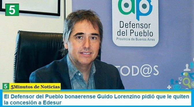 El Defensor del Pueblo bonaerense Guido Lorenzino pidió que le quiten la concesión a Edesur