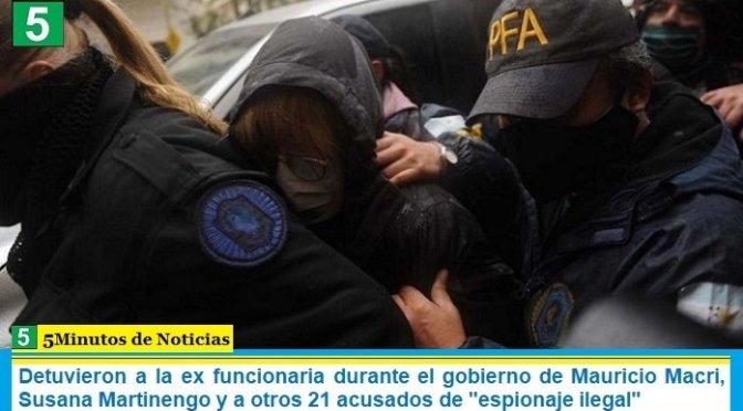 """Detuvieron a la ex funcionaria durante el gobierno de Mauricio Macri, Susana Martinengo y a otros 21 acusados de """"espionaje ilegal"""""""