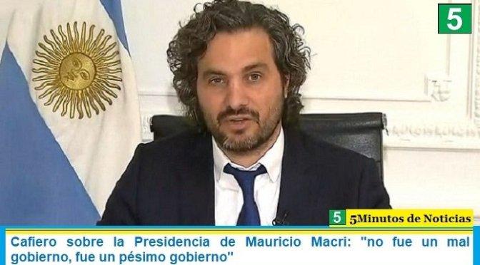 """Cafiero sobre la Presidencia de Mauricio Macri: """"no fue un mal gobierno, fue un pésimo gobierno"""""""