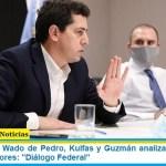 """Los ministros Wado de Pedro, Kulfas y Guzmán analizaron iniciativas con gobernadores: """"Diálogo Federal"""""""