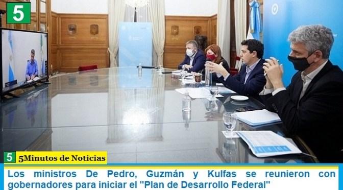 """Los ministros De Pedro, Guzmán y Kulfas se reunieron con gobernadores para iniciar el """"Plan de Desarrollo Federal"""""""
