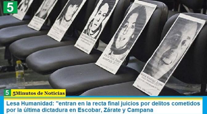 """Lesa Humanidad: """"entran en la recta final juicios por delitos cometidos por la última dictadura en Escobar, Zárate y Campana"""""""
