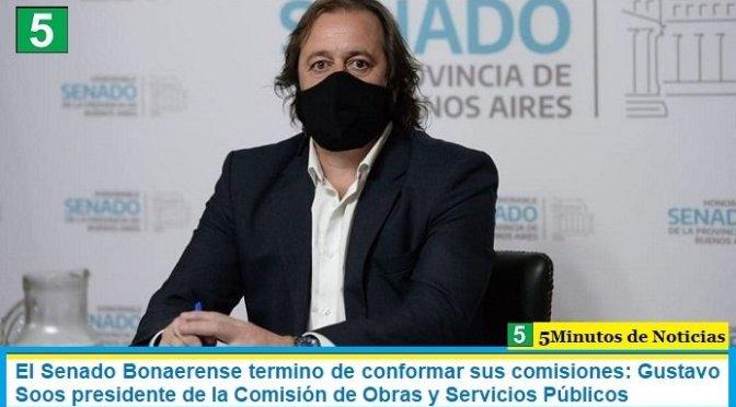 El Senado Bonaerense termino de conformar sus comisiones: Gustavo Soos presidente de la Comisión de Obras y Servicios Públicos