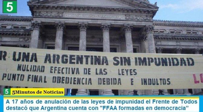 """A 17 años de la anulación de las leyes de impunidad el Frente de Todos destacó que Argentina cuenta con """"FFAA formadas en democracia"""""""